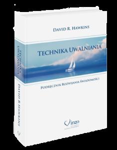 """Książka """"Technika Uwalniania"""". Autor: Dr David R. Hawkins"""